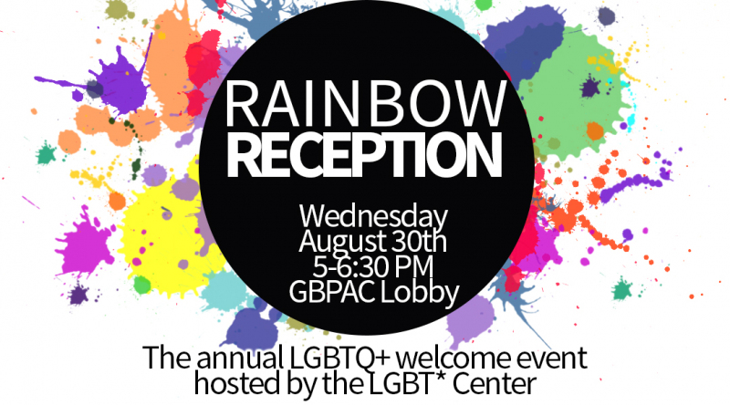 Rainbow Reception takes place on Wednesday, August 30th at 5 PM in the GBPAC.